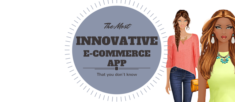 The most innovative E-commerce app that you don't know