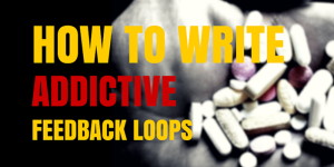 How to Write Addictive Feedback Loops