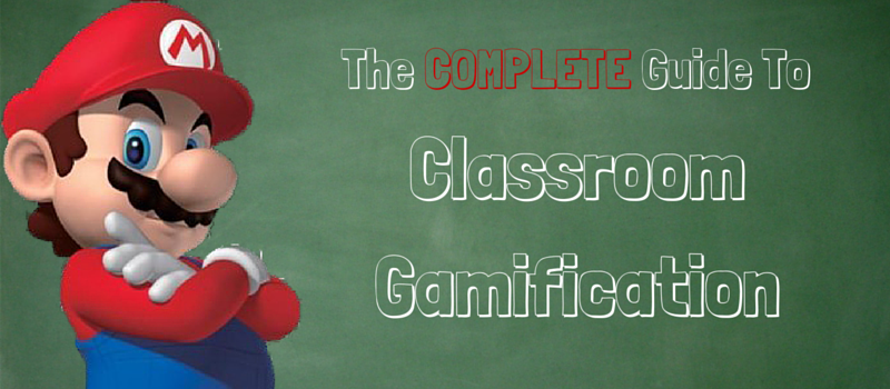 The Complete Guide To Classroom Gamification