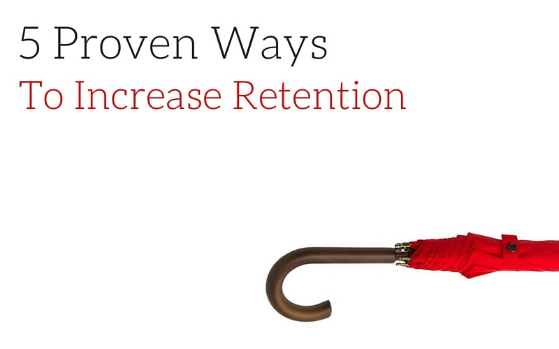 5 Proven Ways to Increase retention